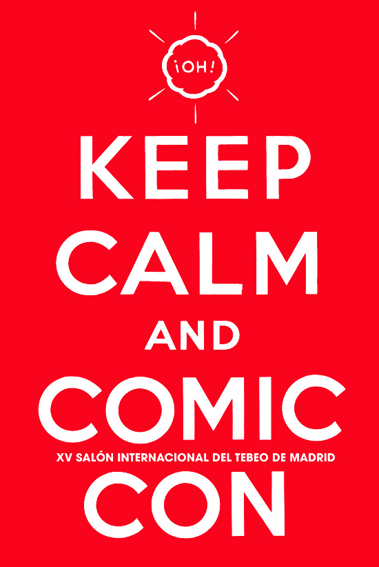 Keep Calm and Comic Con - Expocómic 2012
